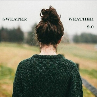 sweater weather 2.0
