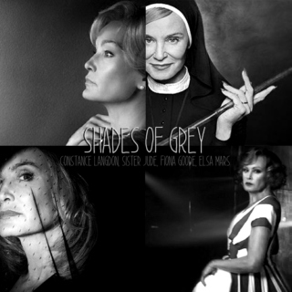 Shades of Grey | Jessica Lange AHS