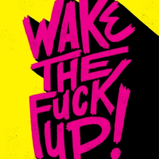 WAKE THE F* UP