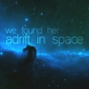 we found her adrift in space