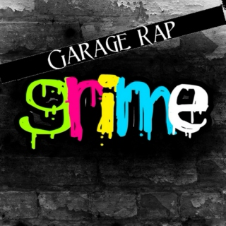 Garage Rap/Grime
