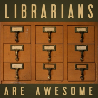 Librarians Are Awesome