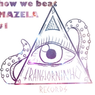 HOW WE BEAT MAZELA #1