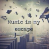 Music = Escape