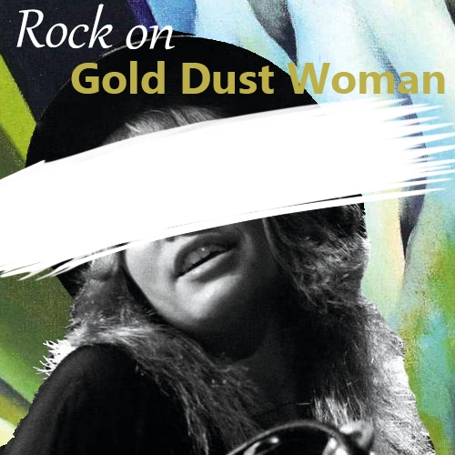 Rock On Gold Dust Woman