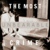 the most unbearable crime