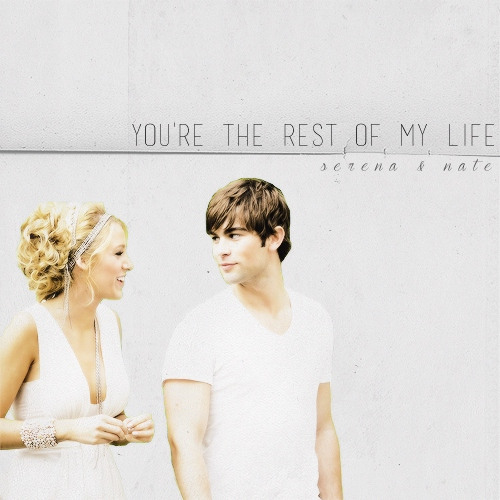 you're the rest of my life.