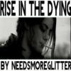 Rise in the Dying
