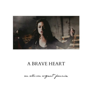 a brave heart;