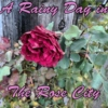 A Rainy Day in The Rose City