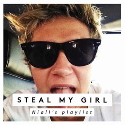 Steal My Girl - Niall's playlist