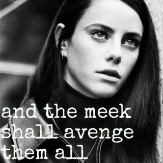 and the meek shall avenge them all