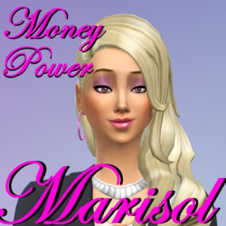 Money, Power, Marisol