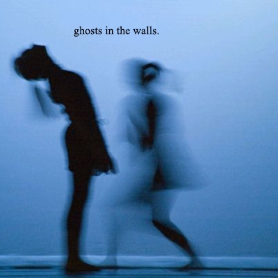 ghosts in the walls