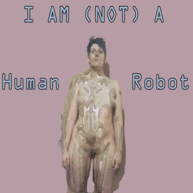 I AM (NOT) A (HUMAN/ROBOT)