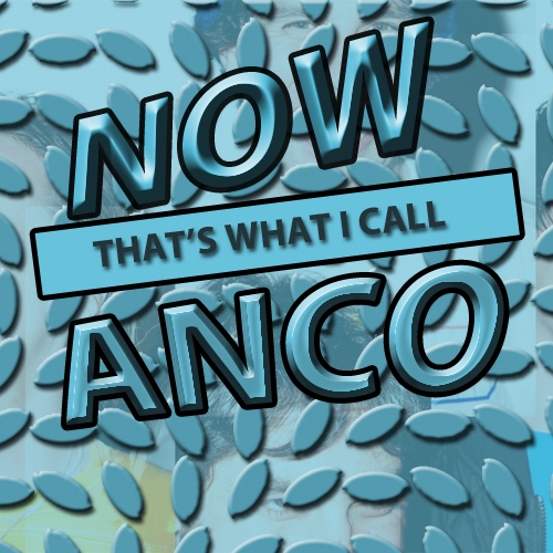 NOW THAT'S WHAT I CALL ANCO