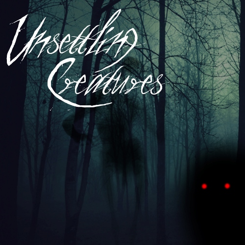 Unsettling Creatures