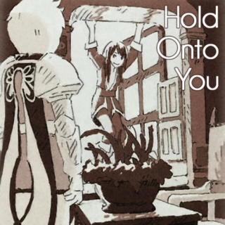 Hold Onto You