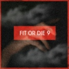 Fit or Die, Volume 9