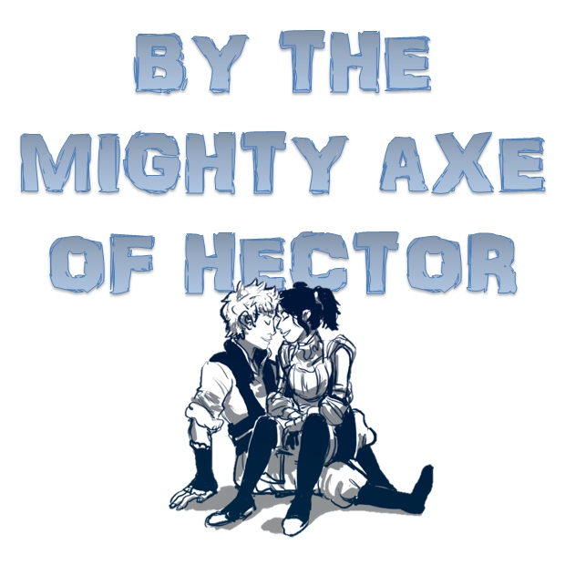 BY THE MIGHTY AXE OF HECTOR (Cynthia/Owain)