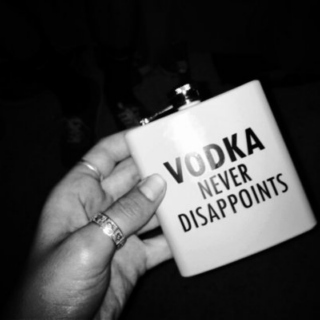 vodka never disappoints!