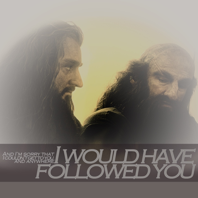 I would have followed you