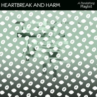 Heartbreak and Harm