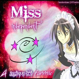 Miss Independent - A Misaki Fanmix