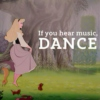 If you hear music, DANCE!