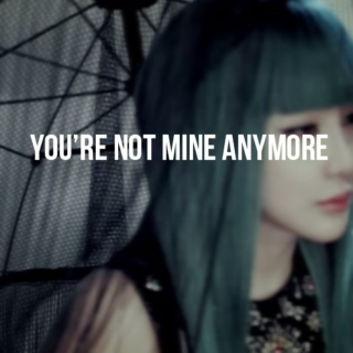 you're not mine anymore