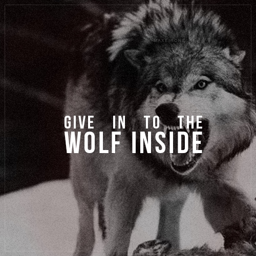 Give In To The Wolf Inside