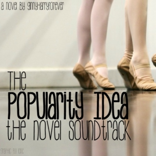 The Popularity Idea- The Novel Soundtrack