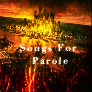 Songs For Parole