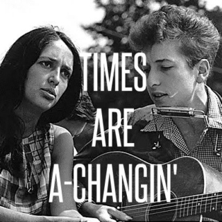times are a-changin'