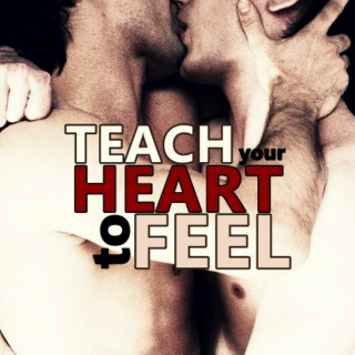 teach your heart to feel