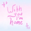 with you i'm home