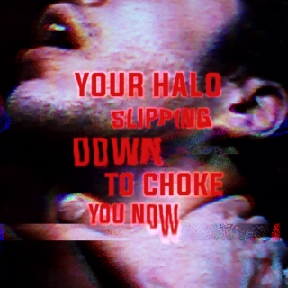 your halo slipping down to choke you now