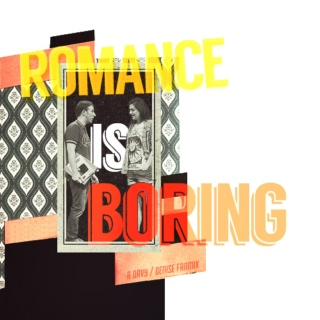 romance is boring; a davy/denise fanmix