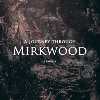 a journey through mirkwood