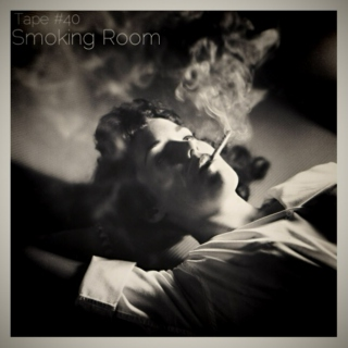 TAPE #40: Smoking Room