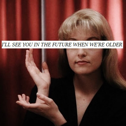 I'll see you in the future when we're older
