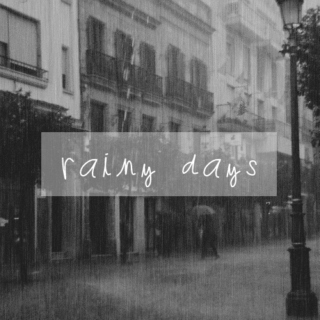 { rainy days.