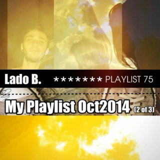 Lado B. Playlist 75 - My Playlist Oct2014 (2 of 3)