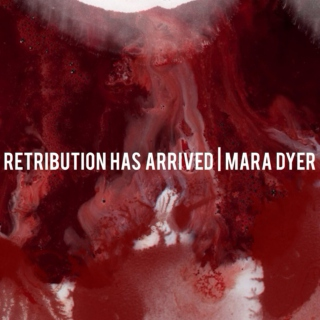 Retribution Has Arrived | Mara Dyer