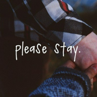 please stay.