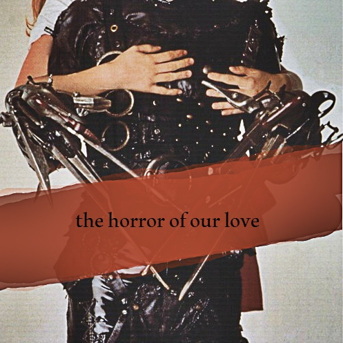 the horror of our love