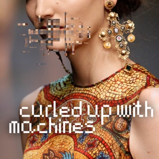 curled up with machines