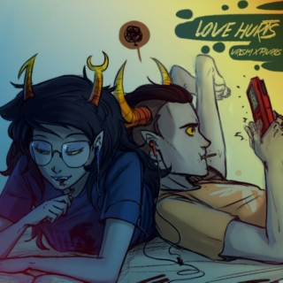 Love Hurts // Tavros/Vriska