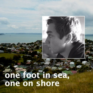 One Foot in Sea, One on Shore