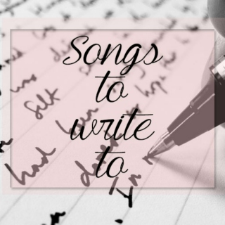 Songs To Write To